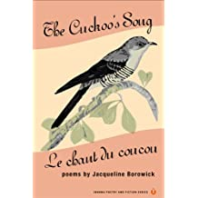 The Cuckoo's Song/Le Chant Du Coucou (Inanna Poetry and Fiction)