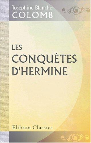 Download Les conquètes d'Hermine: Illustré par H. Vogel (French Edition) PDF