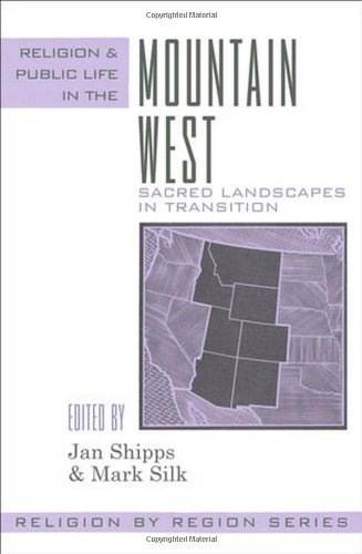 Religion and Public Life in the Mountain West: Sacred Landscapes in Transition (Religion by Region)