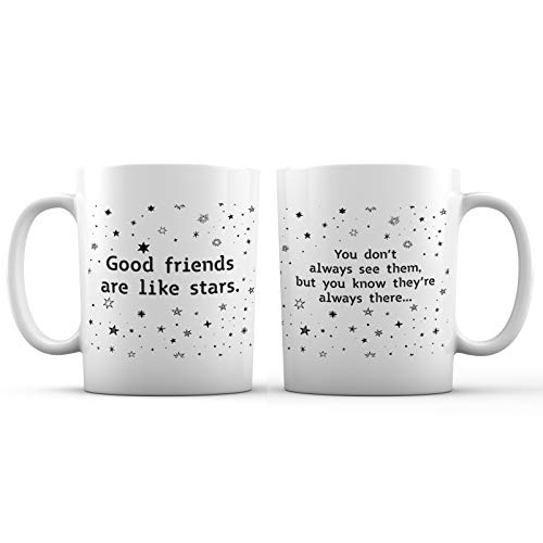Good Friends Are Like Stars, They Are Always There Memorable Ceramic Coffee Mug - 11 oz. - Awesome New Design Decorative Gift Cup for Women, Men, Girlfriend, Long-Distance Friendships (Friendship Cup)