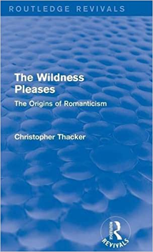 Descargar Ebook for plc gratis The Wildness Pleases (Routledge Revivals): The Origins of Romanticism by Christopher Thacker en español PDF