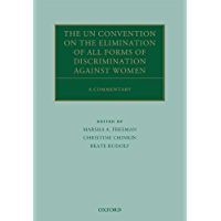 The UN Convention on the Elimination of All Forms of Discrimination Against Women: A Commentary (Oxford Commentaries on International Law)