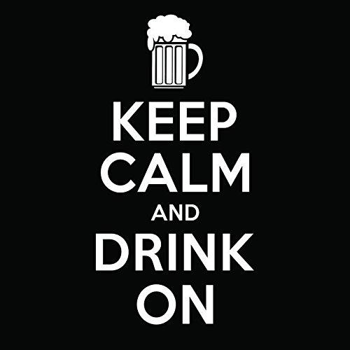 Keep Calm and Drink Onビニールデカールステッカー| Cars Trucks Vans Windowsノートパソコン壁カップ|ホワイト| 5.5 X 3インチ| kcd1847   B076JJYZ56