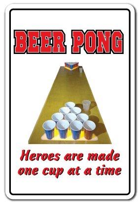 Beer Pong Heroes Warning Aluminum Sign Drunk Player Fun Crazy College Game Student | Indoor/Outdoor | 24