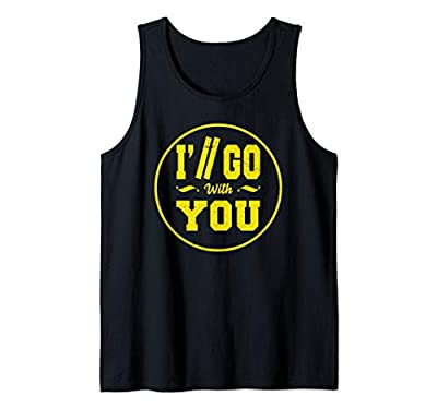 I'll Go With You Pilots Shirt-Twenty One Perfect Fanny Gift Tank Top
