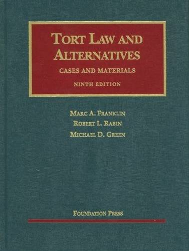 Tort Law and Alternatives: Cases and Materials (University Casebook )