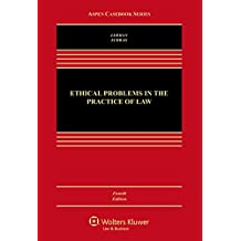 Ethical Problems in the Practice of Law (Aspen Casebook Series)