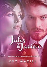 Jules & Javier: Edição Especial (Homens Que Amamos: 1 e 4)