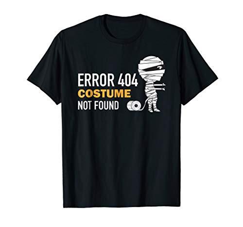 Error 404 Costume Not Found Shirt - Easy Halloween Costume