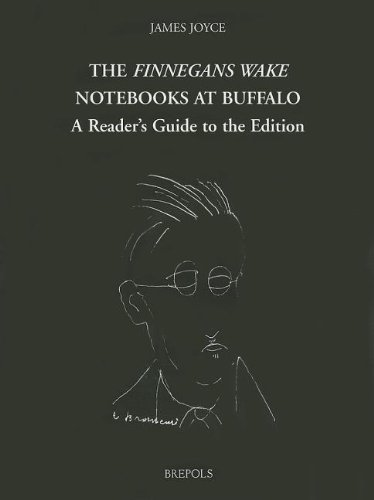 The Finnegans Wake Notebooks at Buffalo: A Reader's Guide to the Edition (fwnb)