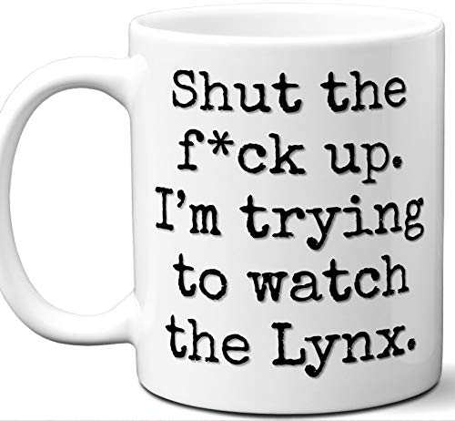 Lynx Gifts For Men Women. Shut Up I'm Trying To Watch. Cool Unique Funny Gift Idea Lynx Coffee Mug For Fans Sports Lovers. Football Hockey Birthday Father's Day -
