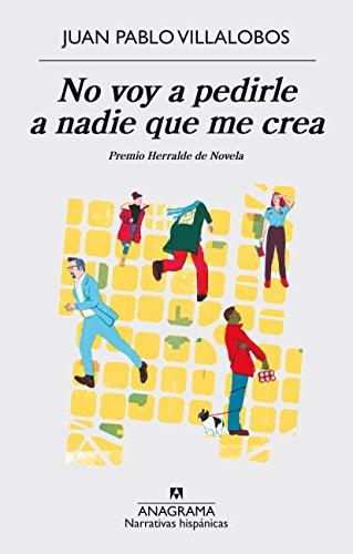 No voy a pedirle a nadie que me crea (NARRATIVAS HISPÁNICAS nº 574) (Spanish Edition)
