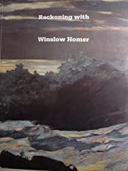 Reckoning with Winslow Homer: His Late Paintings and Their Influence