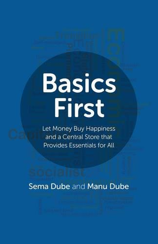 Read Online Basics First: Let Money Buy Happiness and a Central Store that Provides Essentials for All PDF