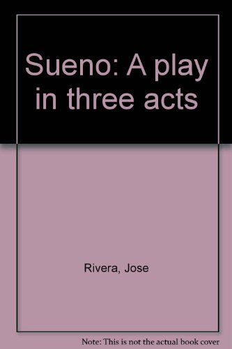 Sueno: A play in three acts
