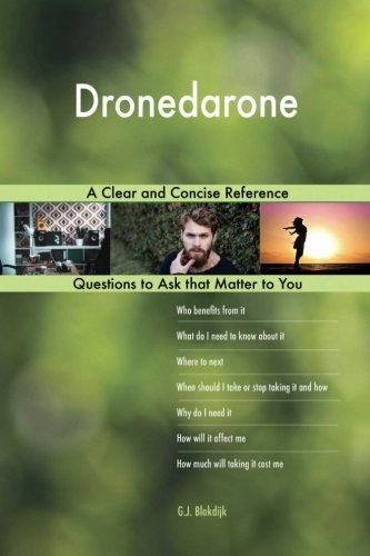 Dronedarone; A Clear and Concise Reference