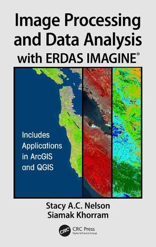 Image Processing and Data Analysis with Erdas Imagine(r)