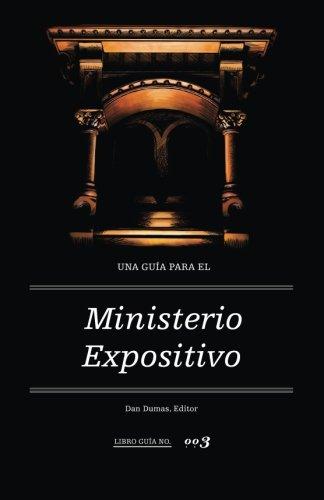 Una Guia para el Ministerio Expositivo (Spanish Edition)