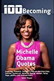100 Becoming Michelle Obama Quotes: Explain With