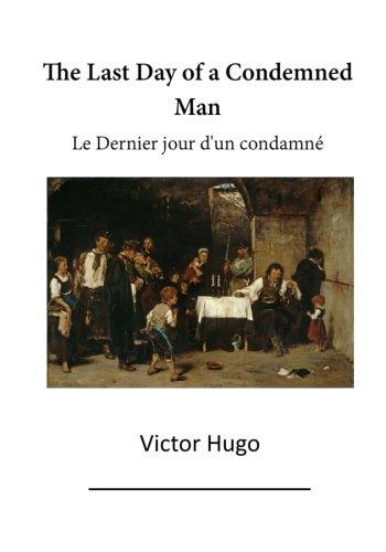 The Last Day of a Condemned Man: Le Dernier Jour d'un Condamne