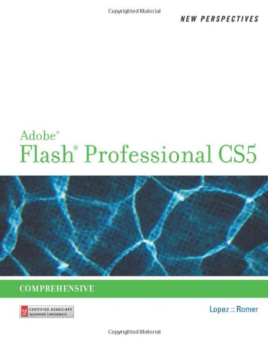 New Perspectives on Adobe Flash Professional CS5, Comprehensive (New Perspectives Series: Adobe Creative Suite) New Flash Animation