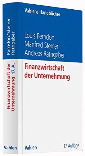 Finanzwirtschaft der Unternehmung Gebundenes Buch – 15. Dezember 2016 Louis Perridon Manfred Steiner Andreas W. Rathgeber Vahlen