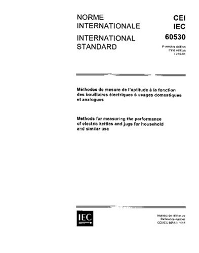 IEC 60530 Ed. 1.0 b:1975, Methods for measuring the performance of electric kettles and jugs for household and similar use