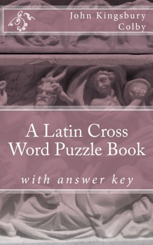 A Latin Cross Word Puzzle Book (Latin Edition)