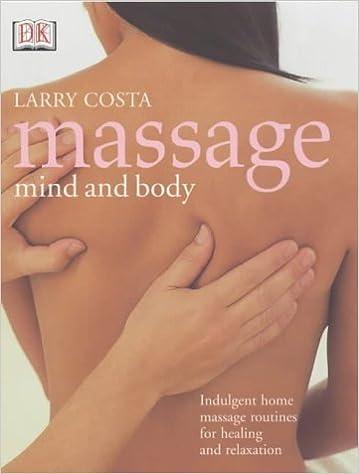 Livres téléchargeables gratuitement en ligne Massage Mind and Body by Larry Costa (2003-11-06) by Larry Costa PDF DJVU FB2