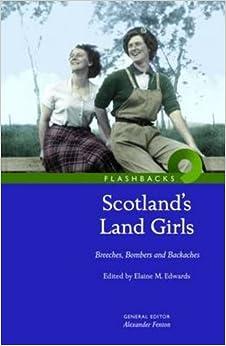Book Scotland's Land Girls: Breeches, Bombers and Backaches (Flashbacks)