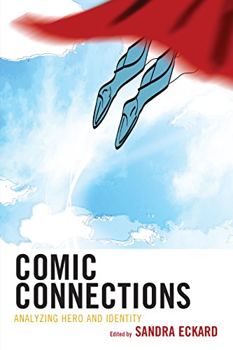 Comic Connections: Analyzing Hero and Identity by Rowman & Littlefield Publishers