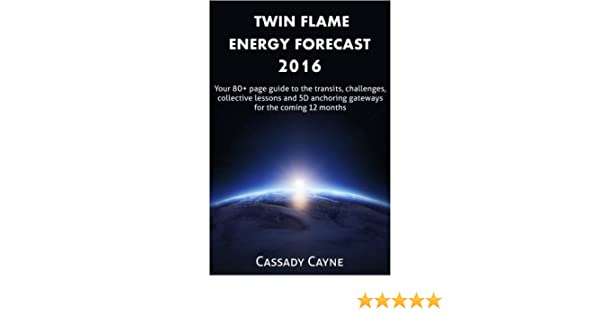 Twin Flame Energy Forecast 2016: Your 70+ page guide to the