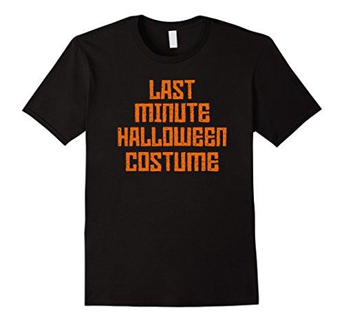 Mens Last Minute Halloween Costume - Funny Costume T-Shirt XL (Funny Halloween Costumes For Adults Last Minute)