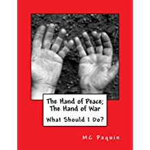 The Hand of Peace; The Hand of War: What Should I Do?