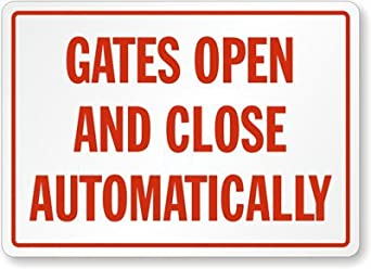 """Gates Open and Close Automatically Label, 14"""" x 10"""""""