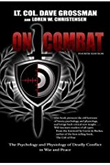 On Combat, The Psychology and Physiology of Deadly Conflict in War and in Peace Paperback