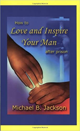 How to Love and Inspire Your Man After Prison: Michael B  Jackson