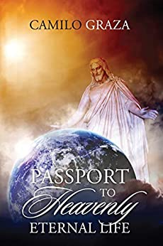 Passport To Heavenly Eternal Life by Camilo Graza ebook deal