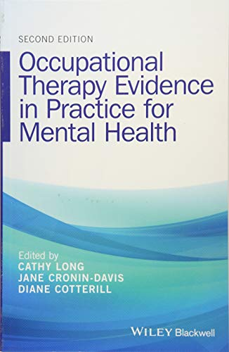 Occupational Therapy Evidence in Practice for Mental Health (Evidence Based Practice Occupational Therapy Mental Health)