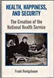 img - for Health, Happiness and Security: Civil Service and the National Health Service book / textbook / text book
