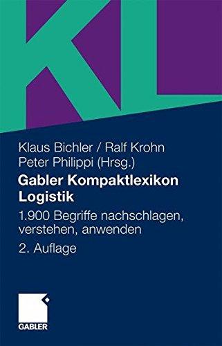 Gabler Kompaktlexikon Logistik: 1.900 Begriffe nachschlagen, verstehen, anwenden