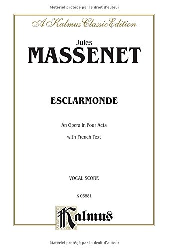 Esclarmonde French Language Edition, Vocal Score (Kalmus Edition)  (Tapa Blanda)