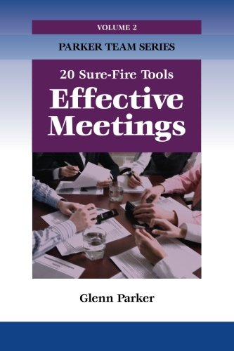 Effective Meetings - 20 Sure-Fire Tools (The Parker Team ...