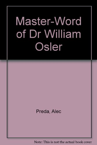 The master-Word of Dr. William Osler or A Way of Life in ' Aequanimitas '