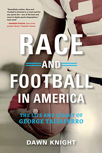 - Race and Football in America: The Life and Legacy of George Taliaferro