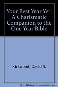 Your Best Year Yet: A Charismatic Companion to the One Year Bible
