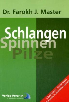 Schlangen Spinnen Pilze: Zwei Titel in einem Buch zusammengefasst; erstmals in deutscher Sprache