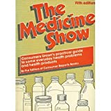 The Medicine Show: Consumers Union's Practical Guide to Some Everyday Health Problems and Health Products