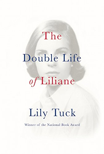 the double life of liliane lily tuck com  the double life of liliane lily tuck 9780802124029 com books