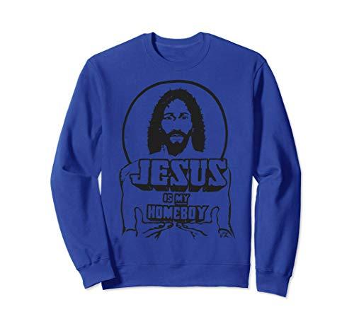 - Jesus Is My Homeboy Unisex Sweatshirt